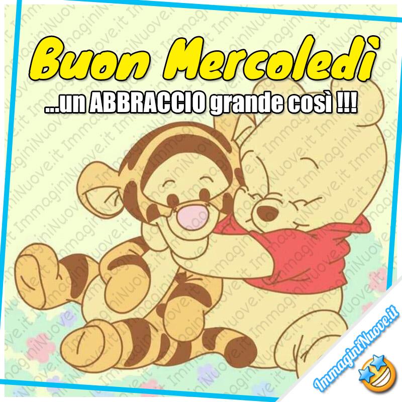 Buon Mercoledì, un ABBRACCIO grande così !!! (Winnie The Pooh)