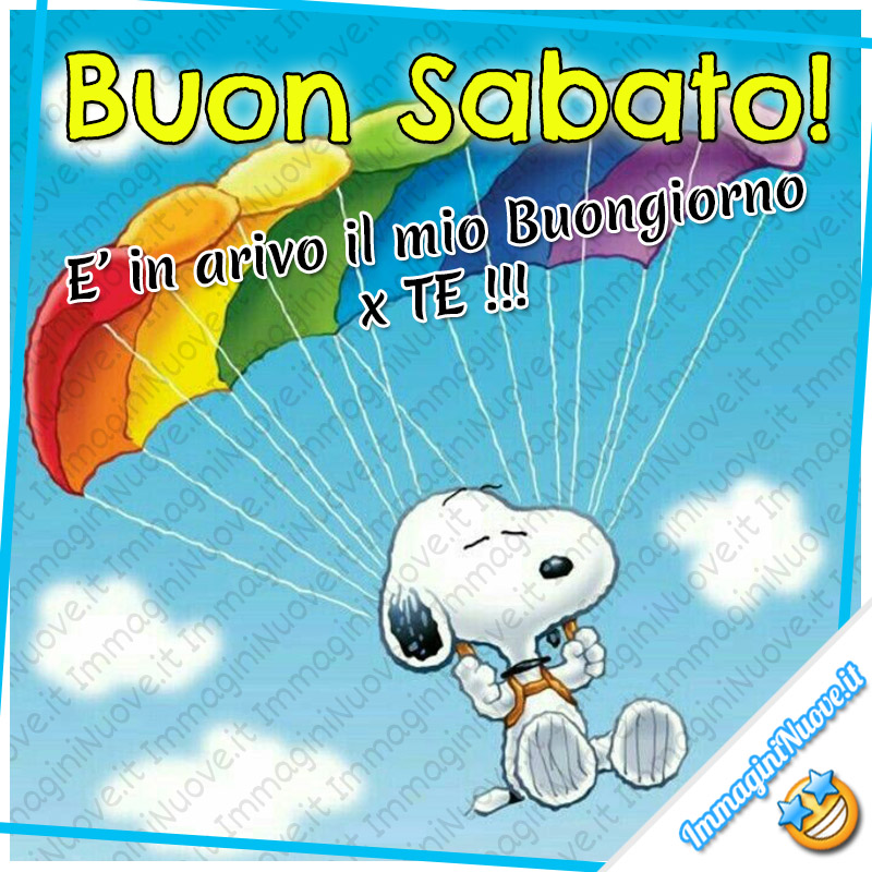 Buon Sabato! E' in arrivo il mio Buongiorno x TE! (Snoopy)