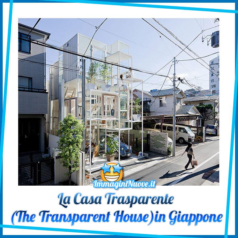 "La Casa Trasparente ""The Transparent House"" in Giappone"