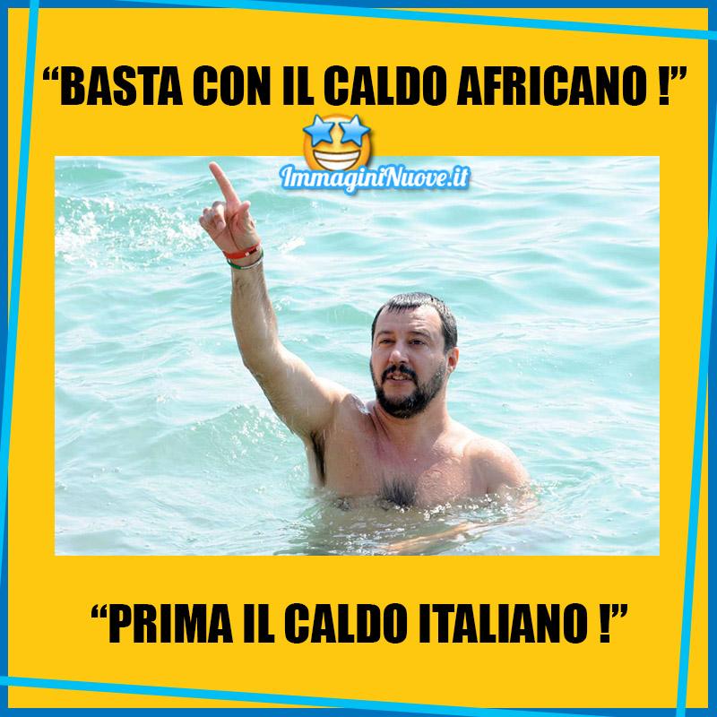 """""""BASTA CON IL CALDO AFRICANO !"""" """"PRIMA IL CALDO ITALIANO !"""""""