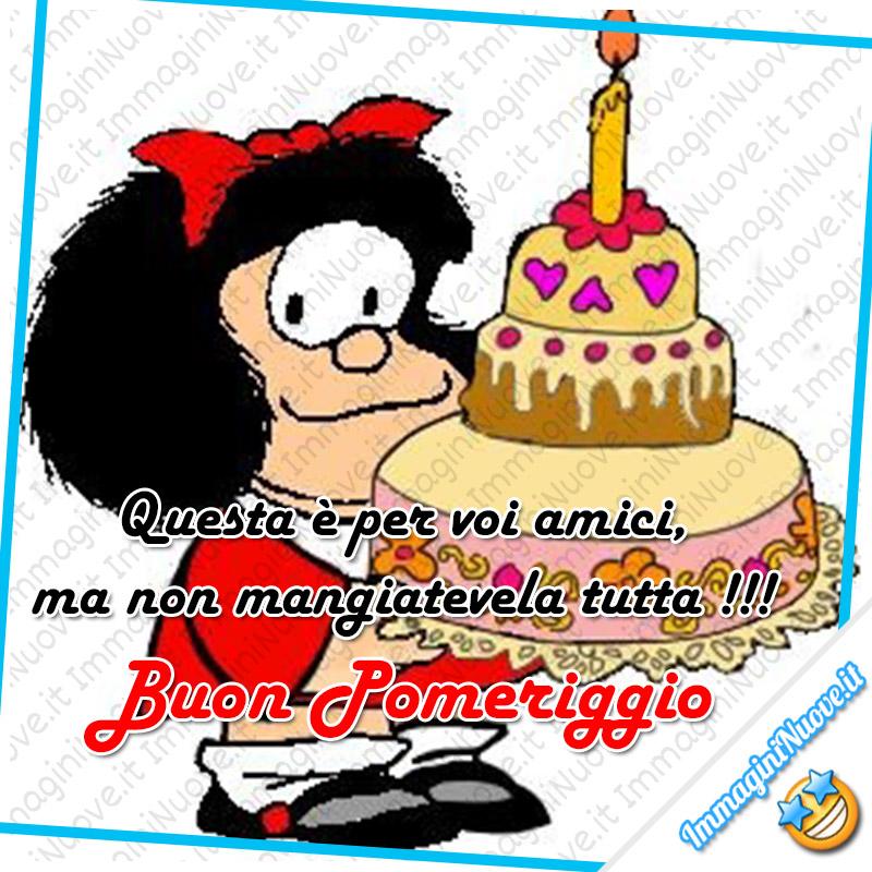"""Mafalda - """"Questa è per voi amici, ma non mangiatevela tutta! Buon Pomeriggio"""""""