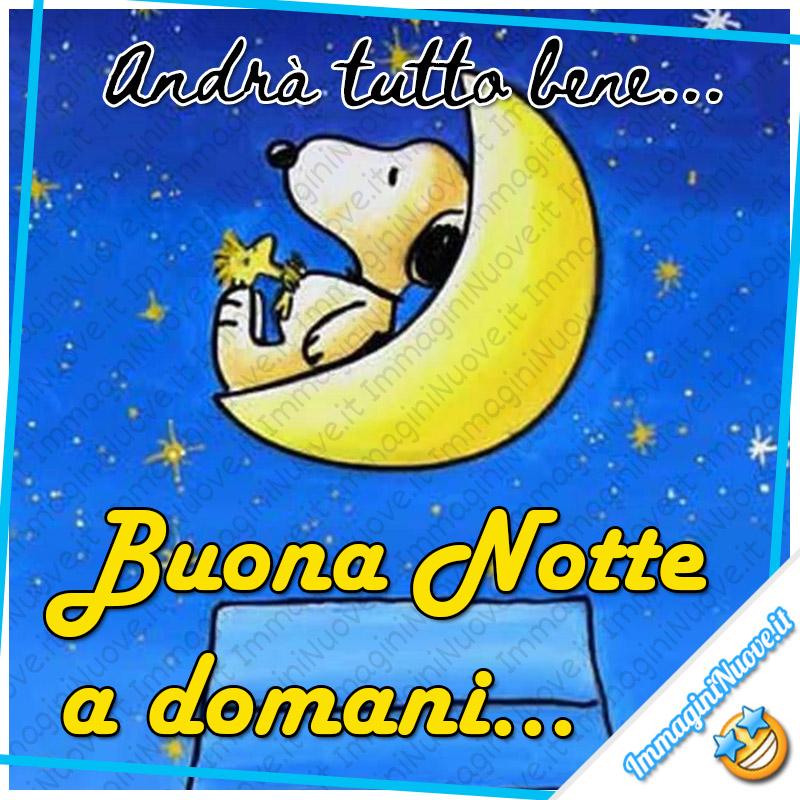 """""""Buonanotte a domani... Andrà tutto bene..."""" - Snoopy"""
