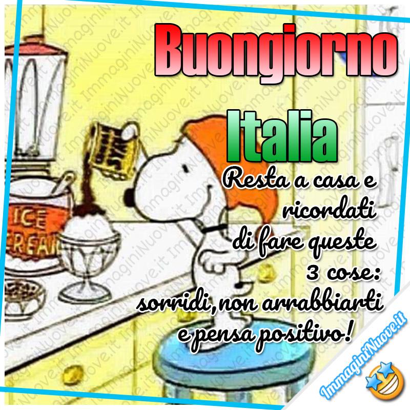 """""""Resta a casa e ricordati di fare queste 3 cose: sorridi, non arrabbiarti e pensa positivo! Buon Giorno Italia"""" - Snoopy"""