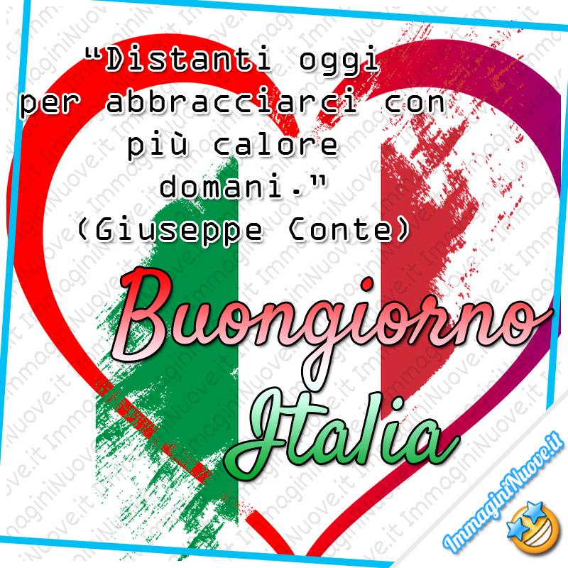 """""""Distanti oggi per abbracciarci con più calore domani. (Giuseppe Conte) Buona Giornata Italia"""""""