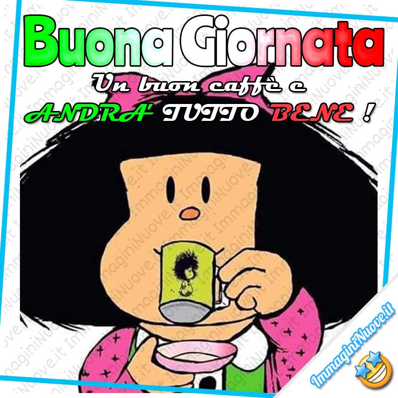 """Mafalda - """"Buona Giornata. Un caffè e ANDRA' TUTTO BENE!"""""""