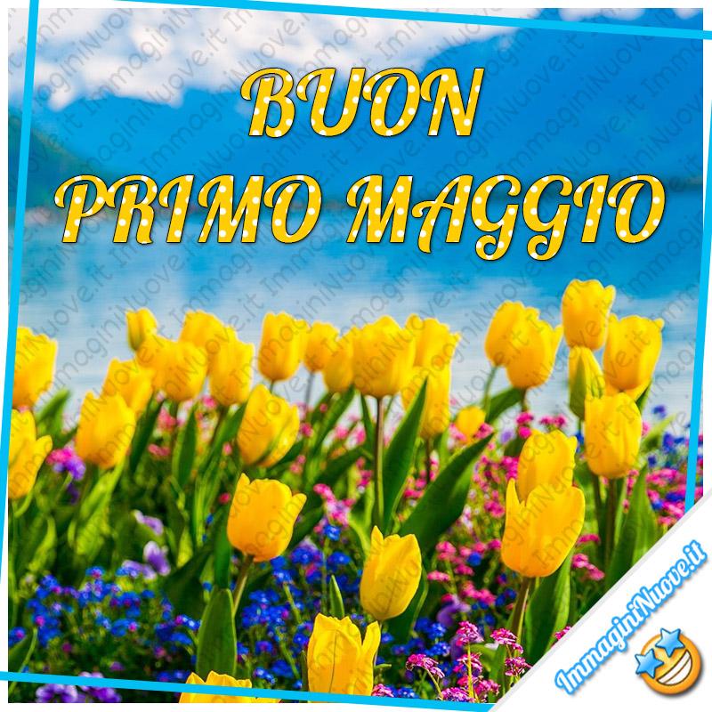 """""""BUON PRIMO MAGGIO"""" - immagini nuove"""