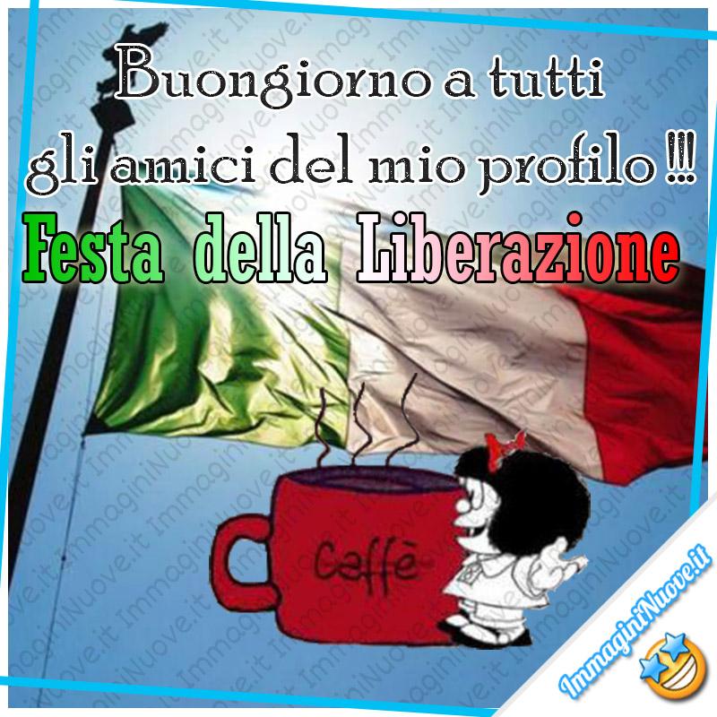 """""""Buongiorno a tutti gli amici del mio profilo !!! Festa della Liberazione"""" - Mafalda"""