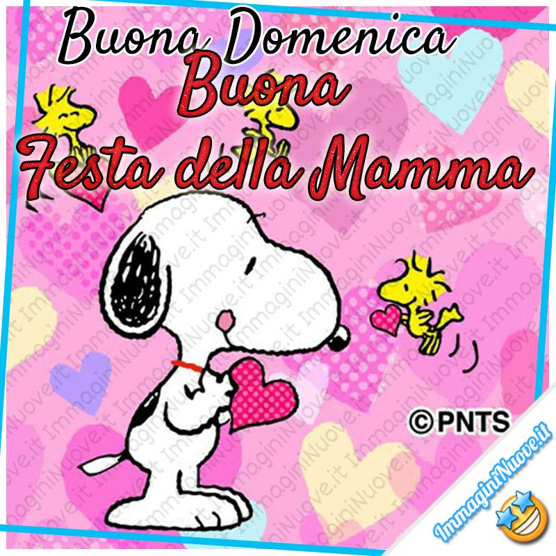 """""""Buona Domenica Buona Festa della Mamma"""" - Snoopy"""