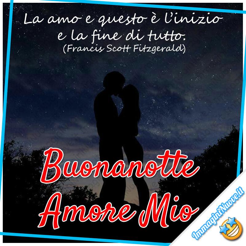 """""""La amo e questo è l'inizio e la fine di tutto."""" (Francis Scott Fitzgerald) - Buonanotte Amore Mio"""