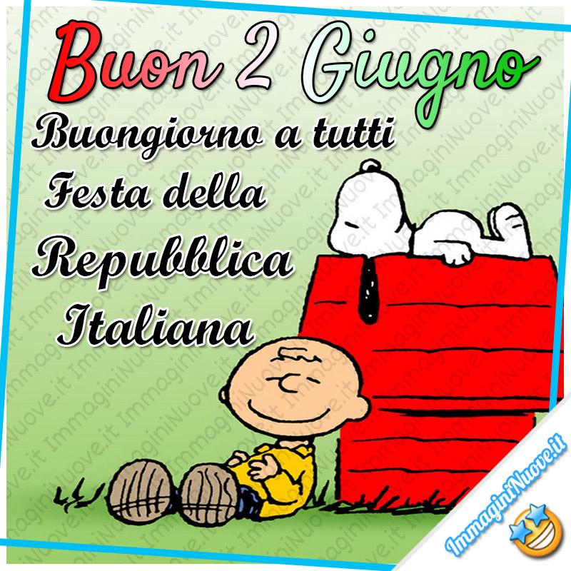 Buon 2 Giugno. Buongiorno a tutti, Festa della Repubblica Italiana