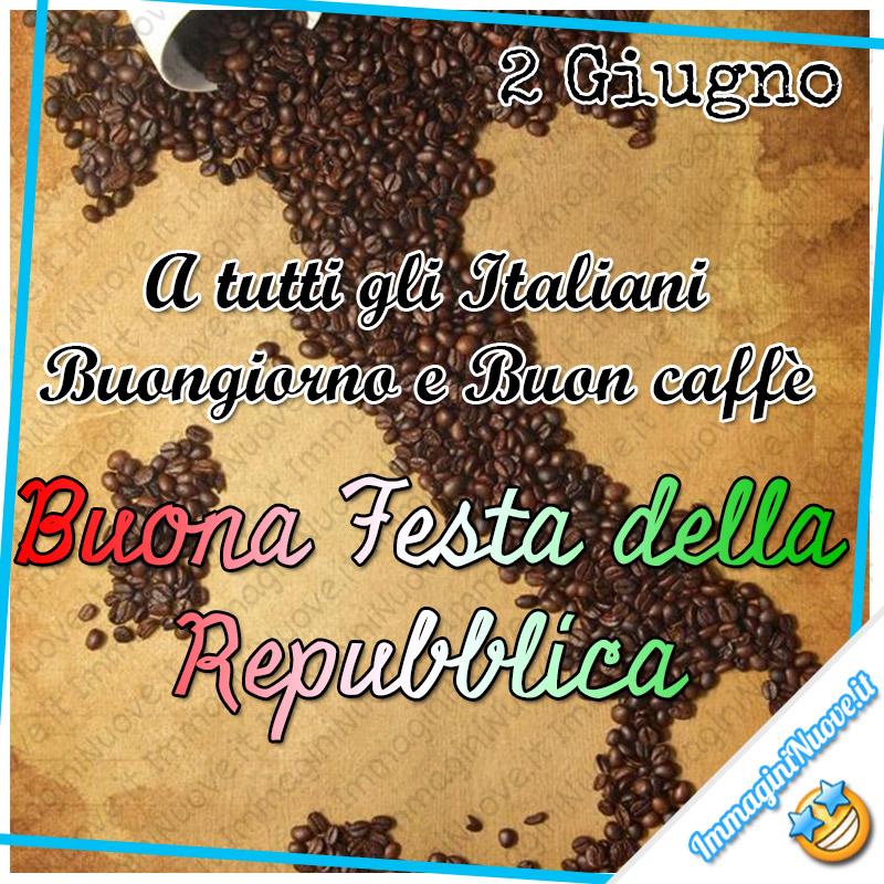 2 Giugno. A tutti gli italiani, Buongiorno e Buon Caffè, Buona Festa della Repubblica