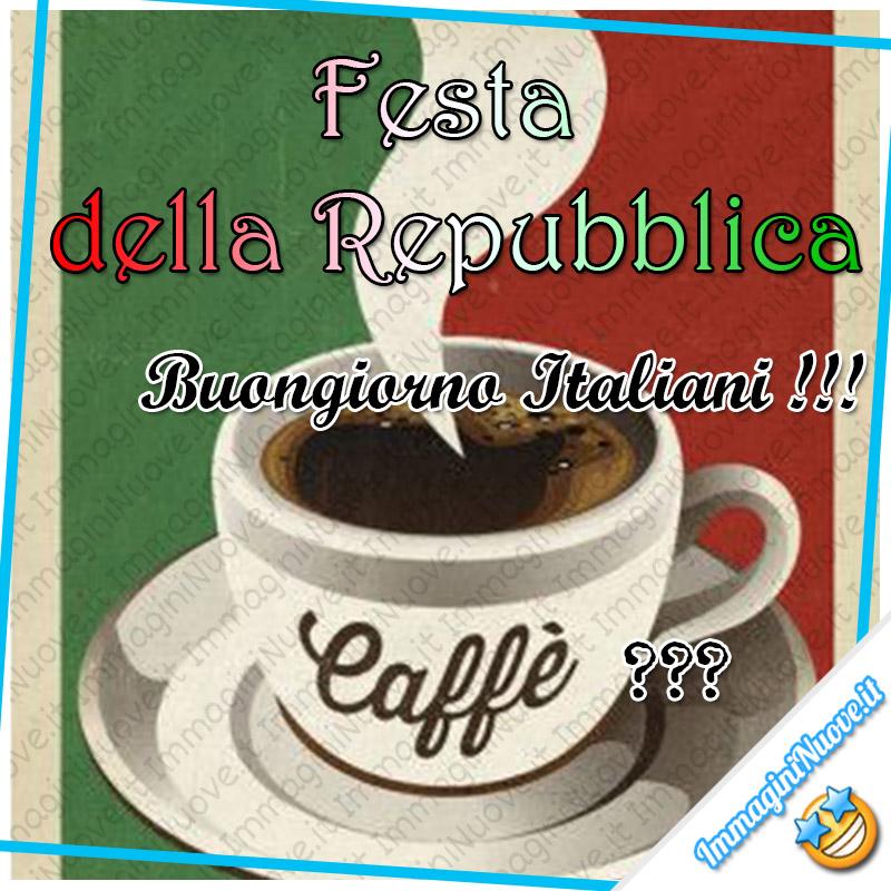 Festa della Repubblica. Buongiorno Italiani, Caffè ???