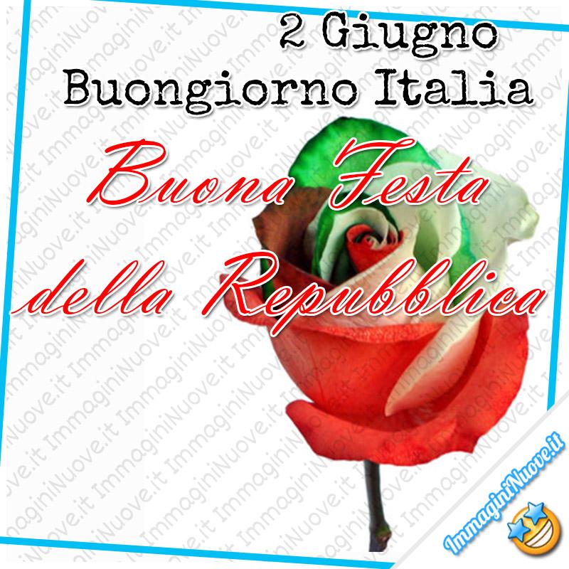 2 Giugno Buongiorno Italia, Buona Festa della Repubblica