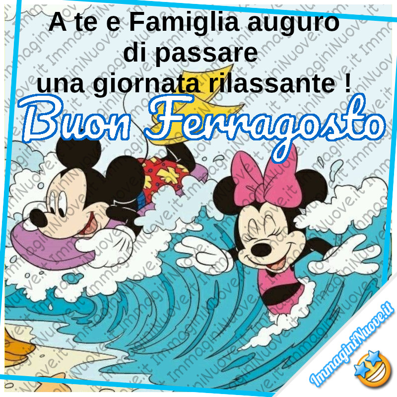 """""""A te e famiglia auguro di passare una giornata rilassante! Buon Ferragosto"""" - Walt Disney"""