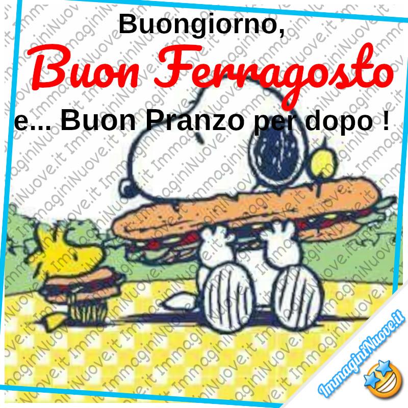 """""""Buongiorno, Buon Ferragosto e... Buon Pranzo per dopo!"""" - da Snoopy e da Woodstock"""