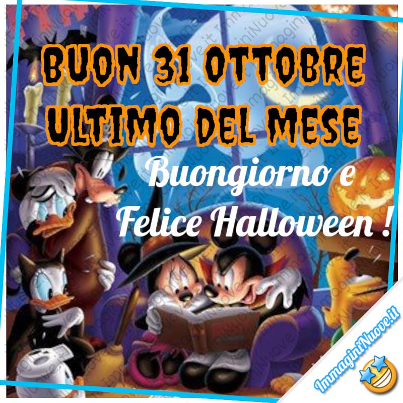 """""""Buon 31 Ottobre ultimo del mese. Buongiorno e Felice Halloween!"""""""