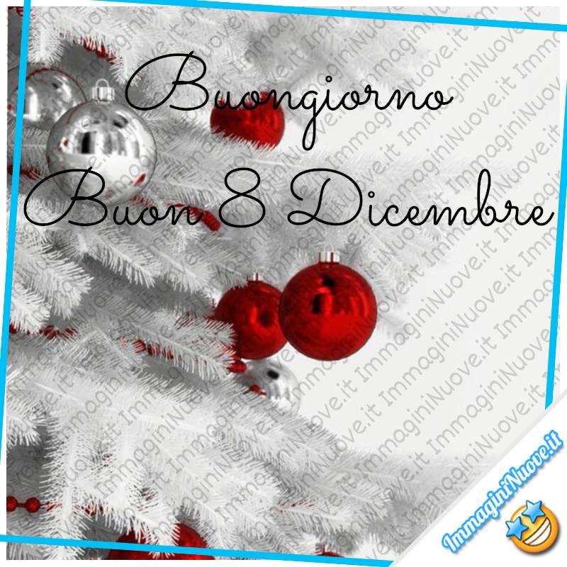 Buongiorno Buon 8 Dicembre - immagini nuove