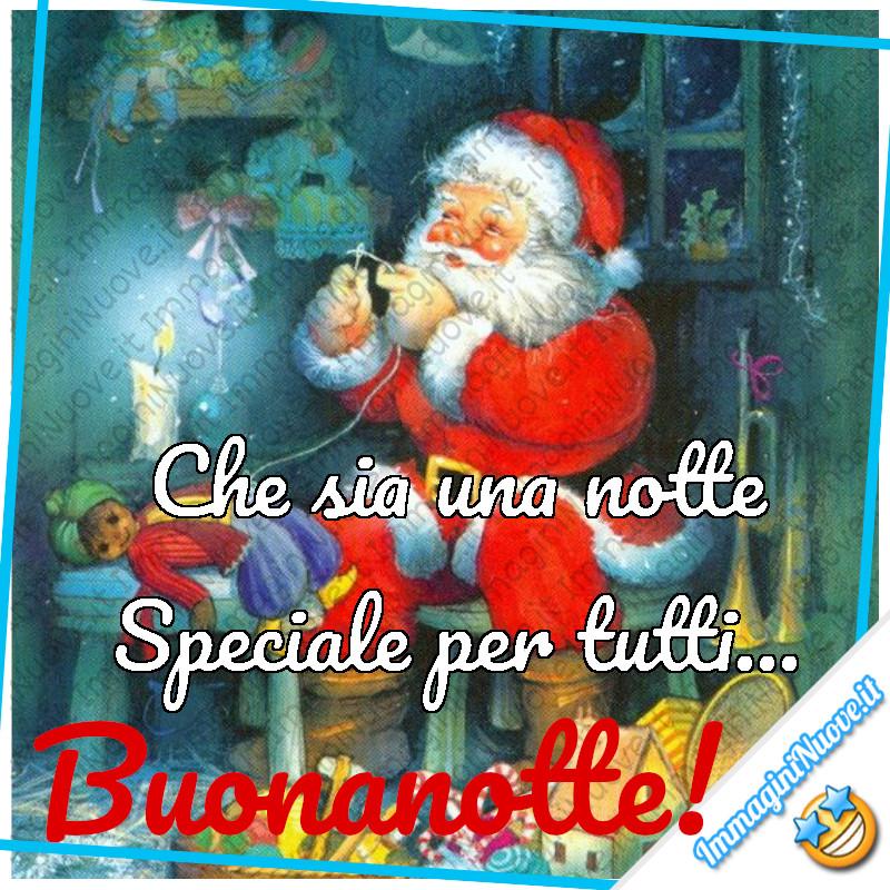 """""""Che sia una notte Speciale per tutti..."""" - Buona Notte da Babbo Natale"""