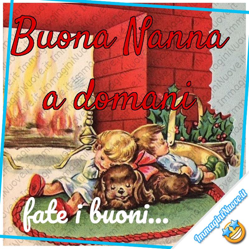 """""""Buona Nanna, a Domani... Fate i buoni..."""""""