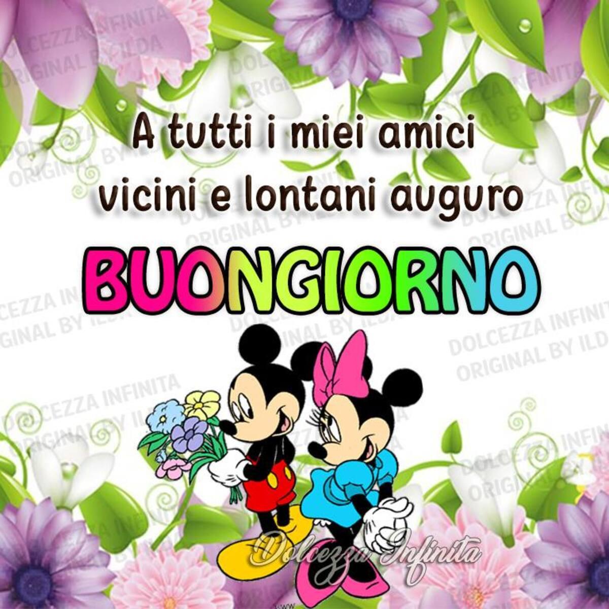 A tutti i miei amici vicini e lontani auguro BUONGIORNO (Walt Disney)